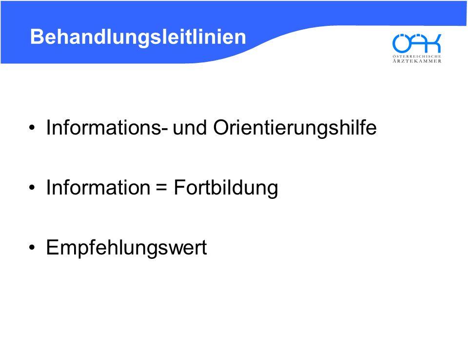 Behandlungsleitlinien Informations- und Orientierungshilfe Information = Fortbildung Empfehlungswert