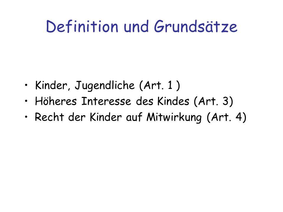 Definition und Grundsätze Kinder, Jugendliche (Art. 1 ) Höheres Interesse des Kindes (Art. 3) Recht der Kinder auf Mitwirkung (Art. 4)