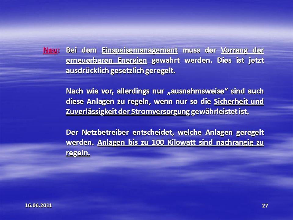 16.06.201127 Neu:Bei dem Einspeisemanagement muss der Vorrang der erneuerbaren Energien gewahrt werden.