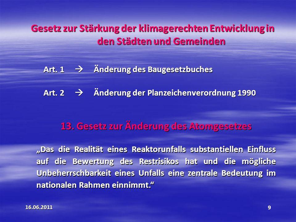 16.06.20119 Gesetz zur Stärkung der klimagerechten Entwicklung in den Städten und Gemeinden Art.