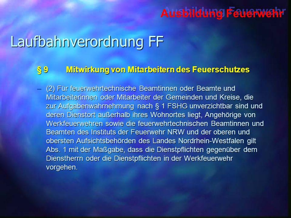 Ausbildung Feuerwehr Laufbahnverordnung FF –(2) Für feuerwehrtechnische Beamtinnen oder Beamte und Mitarbeiterinnen oder Mitarbeiter der Gemeinden und