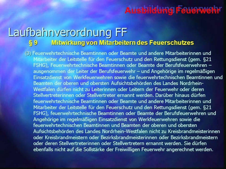 Ausbildung Feuerwehr Laufbahnverordnung FF (3) (3) Feuerwehrtechnische Beamtinnen oder Beamte und andere Mitarbeiterinnen und Mitarbeiter der Leitstel