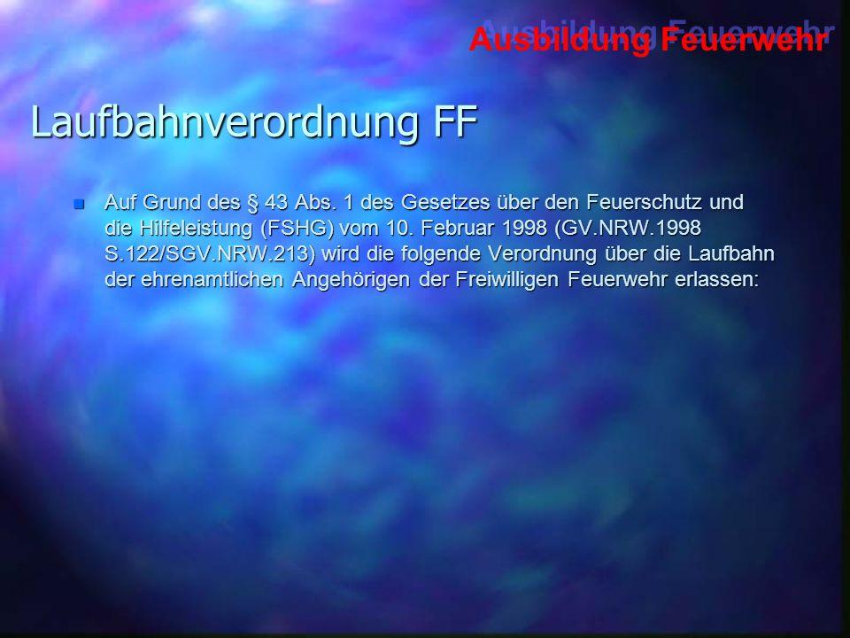 Ausbildung Feuerwehr Laufbahnverordnung FF 6) Über die Berechtigung zum weiteren Tragen des Funktionsabzeichens gem.