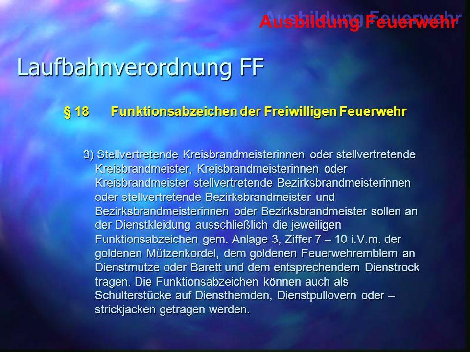 Ausbildung Feuerwehr Laufbahnverordnung FF 3) Stellvertretende Kreisbrandmeisterinnen oder stellvertretende Kreisbrandmeister, Kreisbrandmeisterinnen