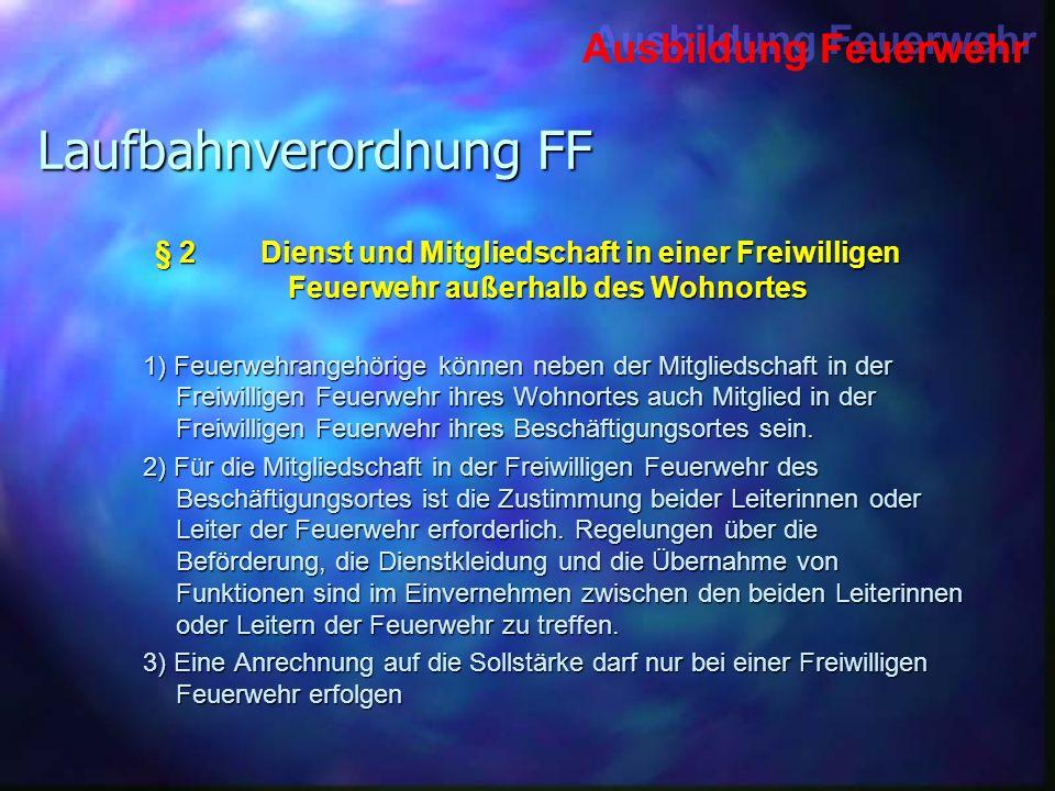 Ausbildung Feuerwehr Laufbahnverordnung FF § 23Inkrafttreten –Diese Verordnung tritt mit Wirkung vom 15.