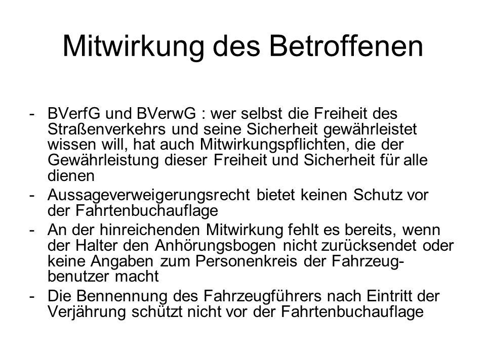 Mitwirkung des Betroffenen -BVerfG und BVerwG : wer selbst die Freiheit des Straßenverkehrs und seine Sicherheit gewährleistet wissen will, hat auch M