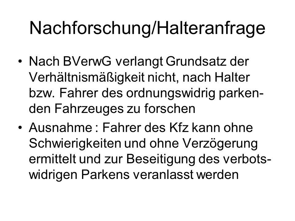 Nachforschung/Halteranfrage Nach BVerwG verlangt Grundsatz der Verhältnismäßigkeit nicht, nach Halter bzw. Fahrer des ordnungswidrig parken- den Fahrz