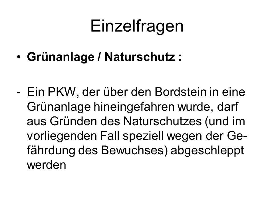 Einzelfragen Grünanlage / Naturschutz : -Ein PKW, der über den Bordstein in eine Grünanlage hineingefahren wurde, darf aus Gründen des Naturschutzes (