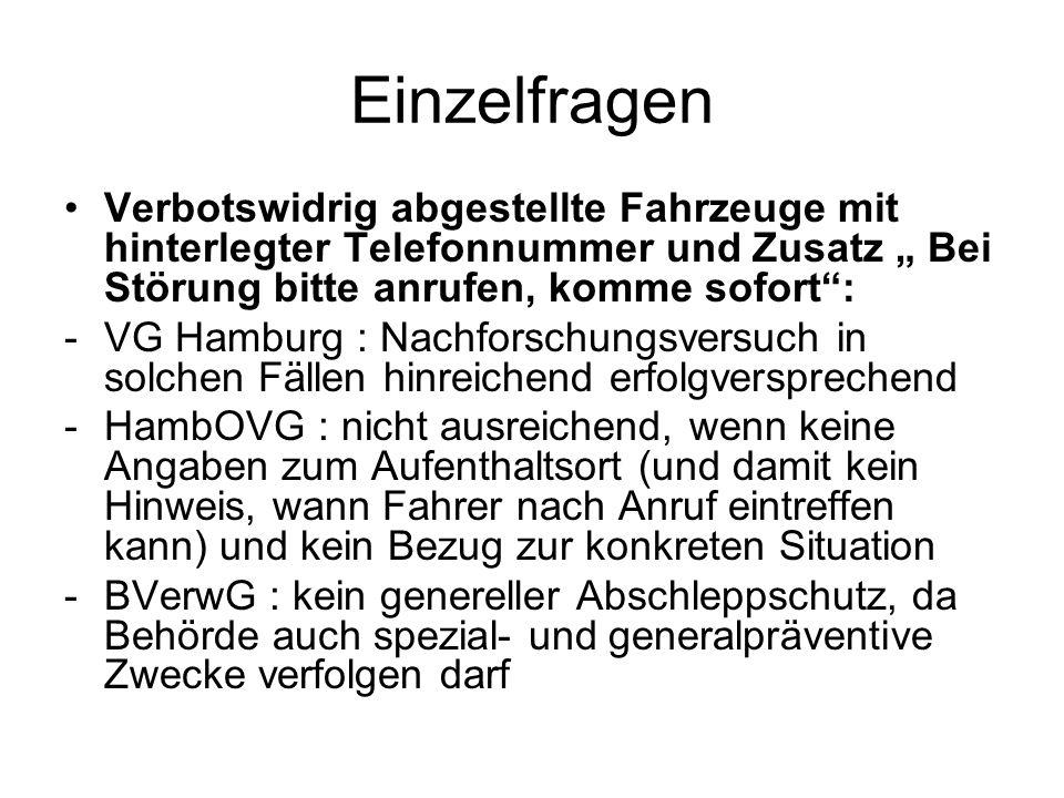 Einzelfragen Verbotswidrig abgestellte Fahrzeuge mit hinterlegter Telefonnummer und Zusatz Bei Störung bitte anrufen, komme sofort: -VG Hamburg : Nach