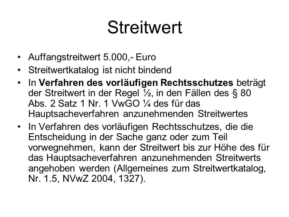 Streitwert Auffangstreitwert 5.000,- Euro Streitwertkatalog ist nicht bindend In Verfahren des vorläufigen Rechtsschutzes beträgt der Streitwert in de
