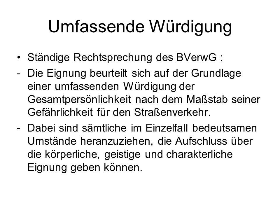 Umfassende Würdigung Ständige Rechtsprechung des BVerwG : -Die Eignung beurteilt sich auf der Grundlage einer umfassenden Würdigung der Gesamtpersönli