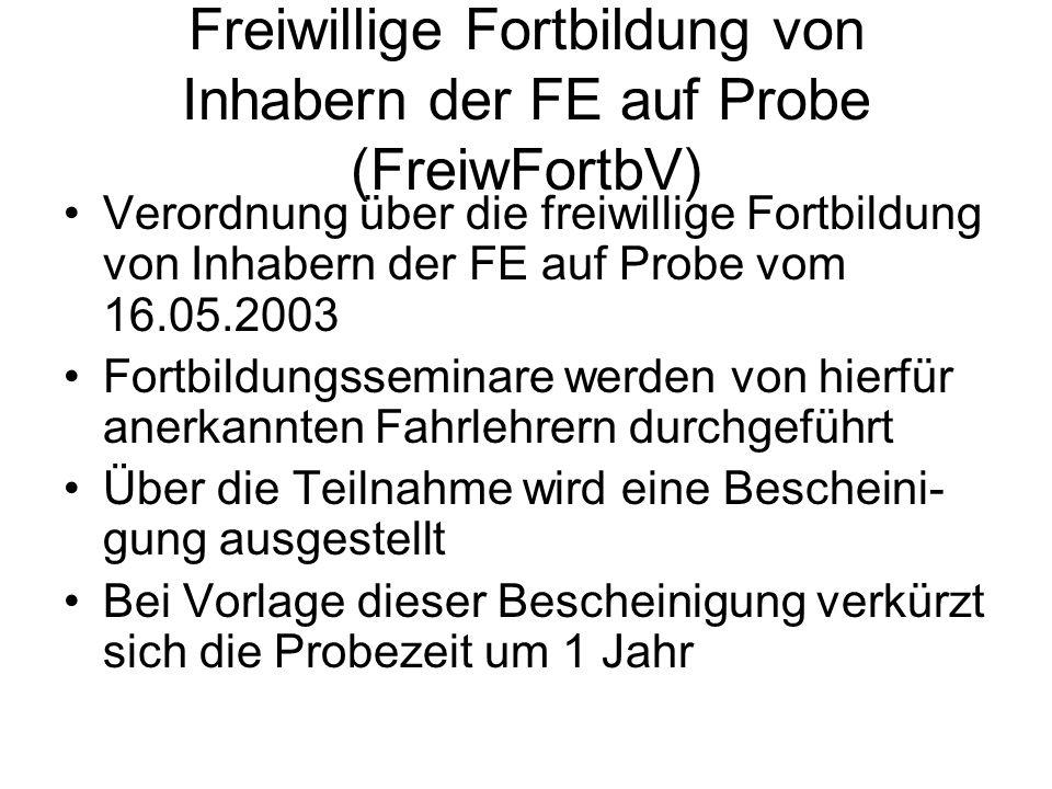 Freiwillige Fortbildung von Inhabern der FE auf Probe (FreiwFortbV) Verordnung über die freiwillige Fortbildung von Inhabern der FE auf Probe vom 16.0