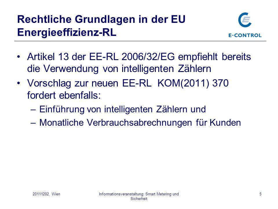 Informationsveranstaltung: Smart Metering und Sicherheit 620111202, Wien Gesetzliche Grundlagen in Österreich ElWOG Novelle 2010 (1/2) Umsetzung der EU-Vorgaben zur Einführung in Österreich gem.