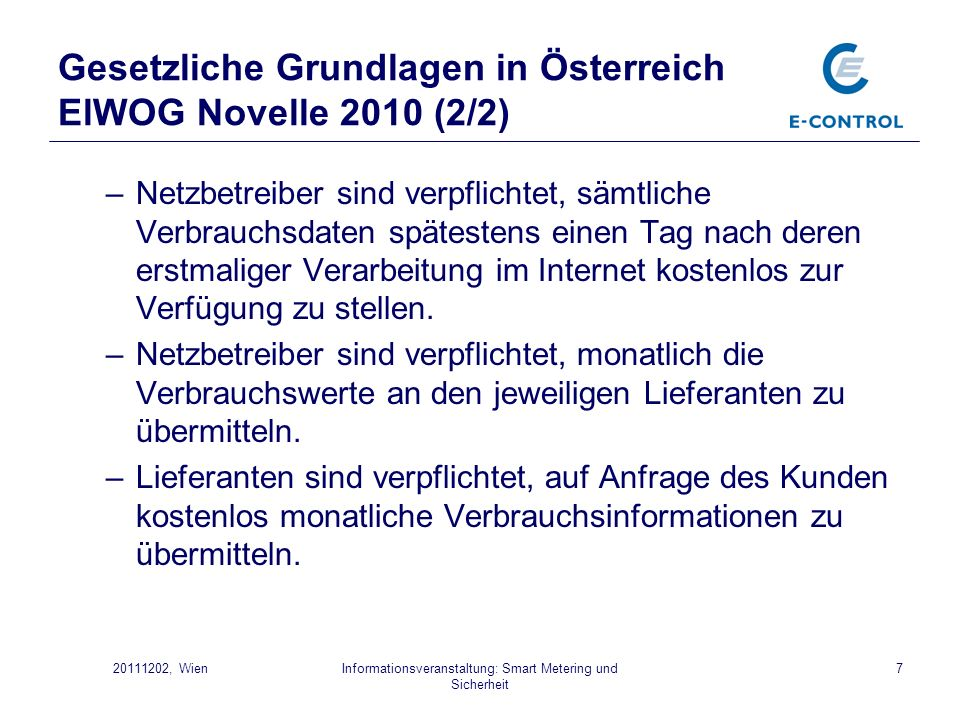 Informationsveranstaltung: Smart Metering und Sicherheit 720111202, Wien Gesetzliche Grundlagen in Österreich ElWOG Novelle 2010 (2/2) –Netzbetreiber