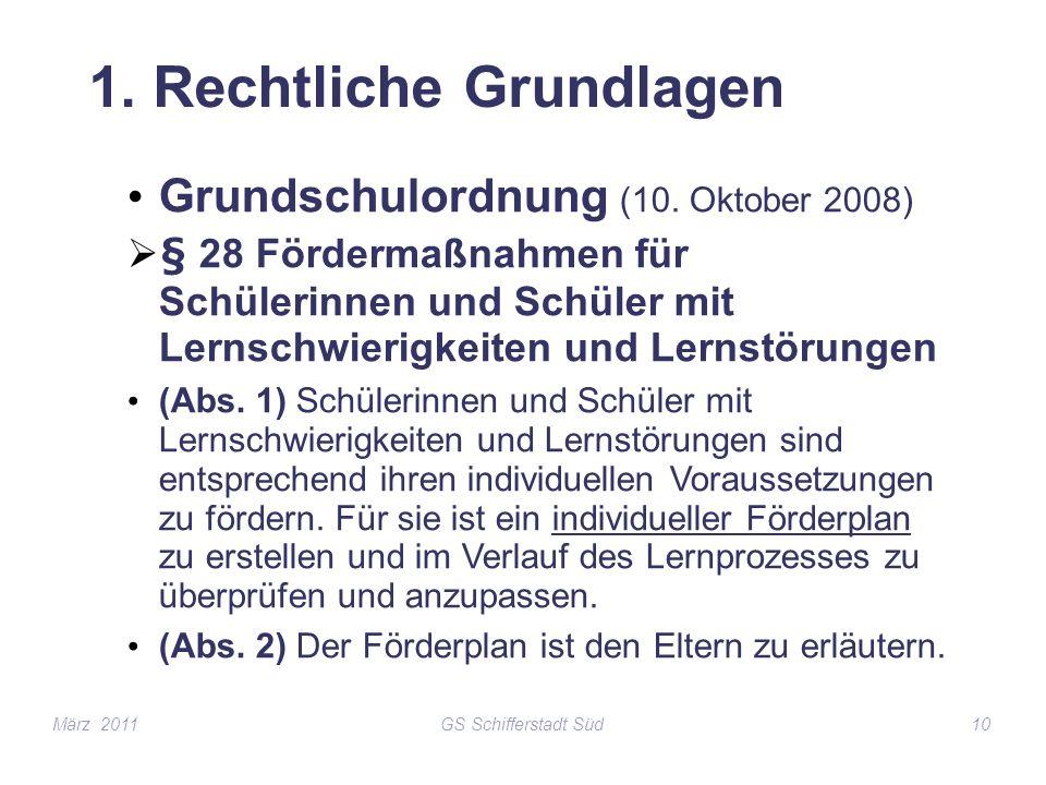 GS Schifferstadt Süd10 1. Rechtliche Grundlagen Grundschulordnung (10. Oktober 2008) § 28 Fördermaßnahmen für Schülerinnen und Schüler mit Lernschwier