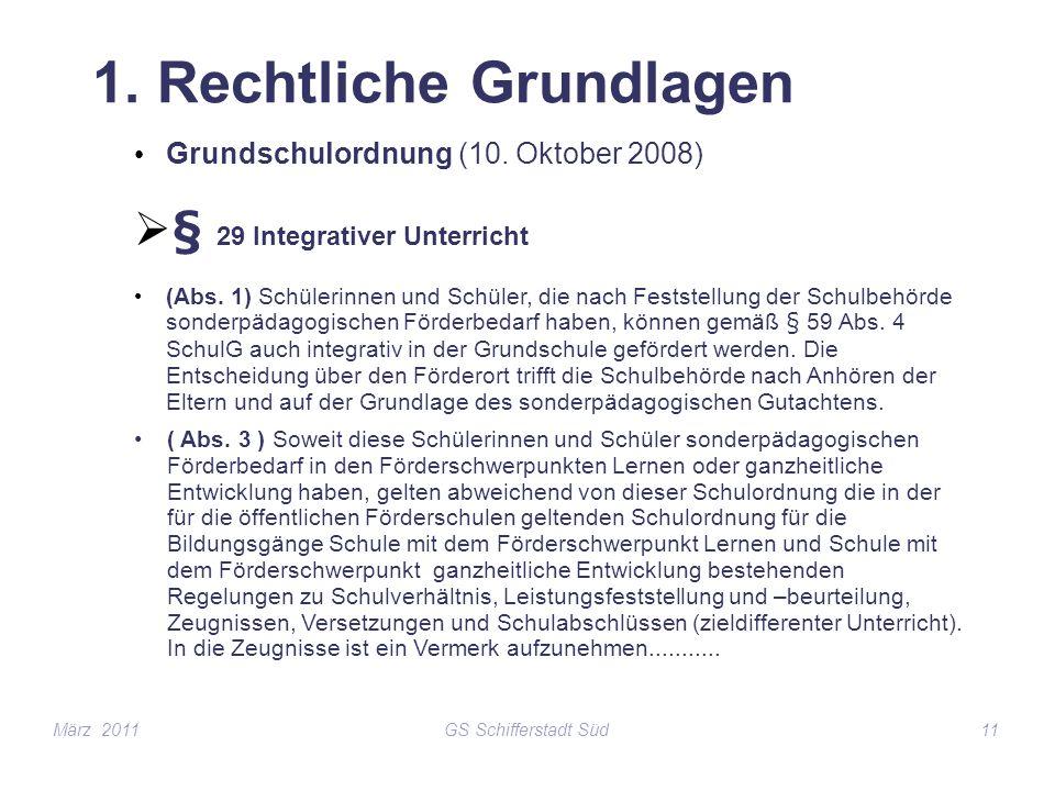 GS Schifferstadt Süd11 1. Rechtliche Grundlagen Grundschulordnung (10. Oktober 2008) § 29 Integrativer Unterricht (Abs. 1) Schülerinnen und Schüler, d