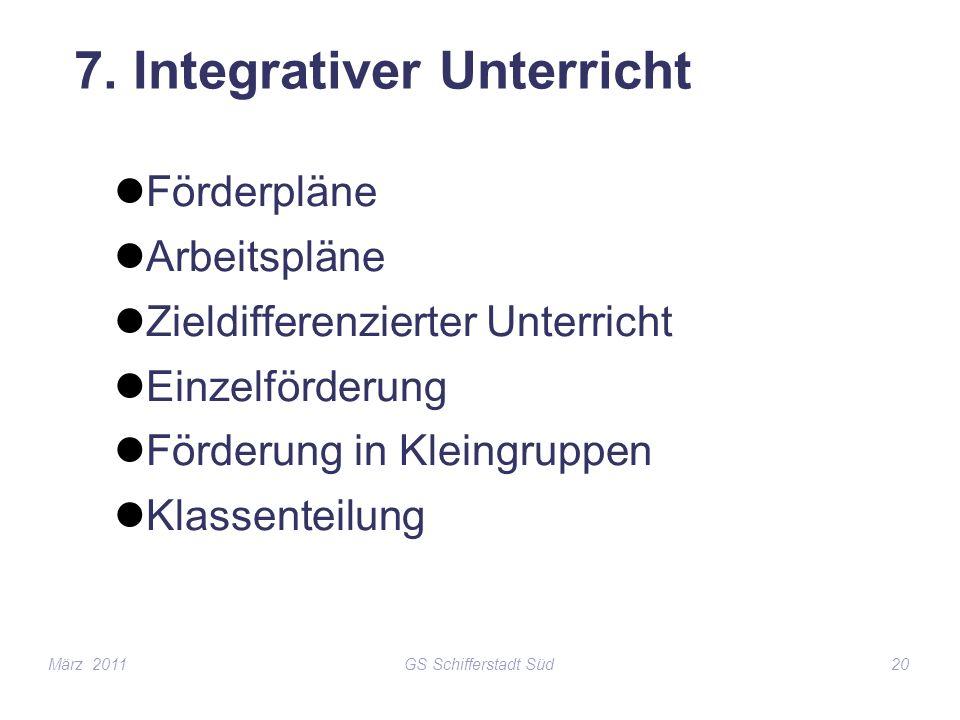 GS Schifferstadt Süd20 7. Integrativer Unterricht Förderpläne Arbeitspläne Zieldifferenzierter Unterricht Einzelförderung Förderung in Kleingruppen Kl