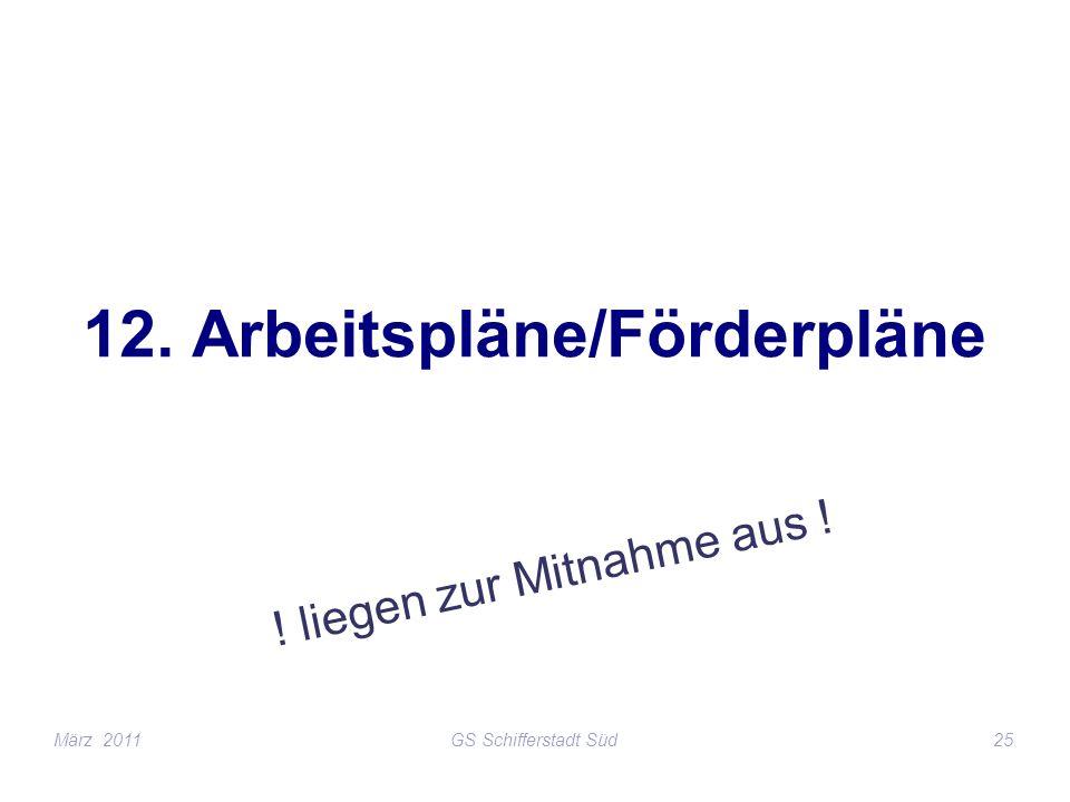 12. Arbeitspläne/Förderpläne ! liegen zur Mitnahme aus ! März 2011GS Schifferstadt Süd25
