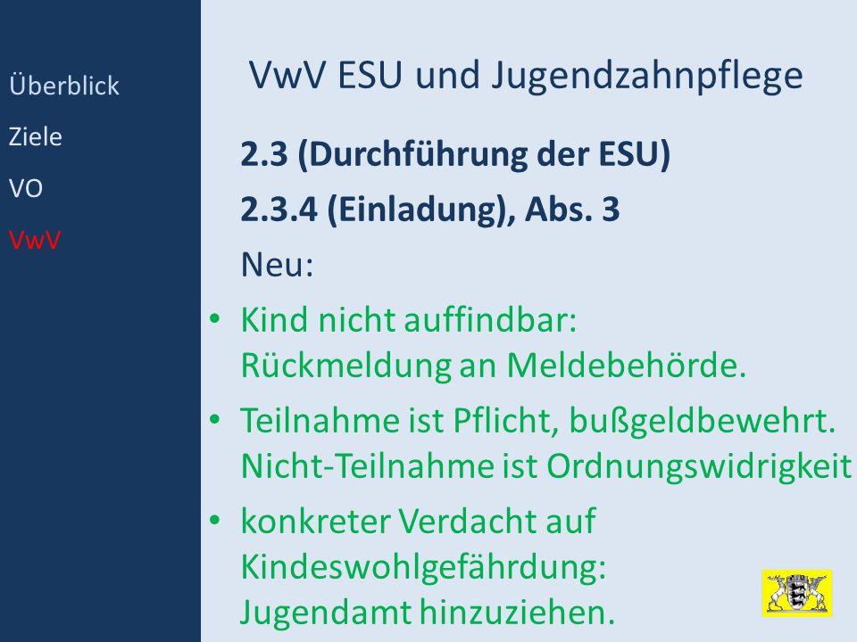 VwV ESU und Jugendzahnpflege 2.3 (Durchführung der ESU) 2.3.4 (Einladung), Abs. 3 Neu: Kind nicht auffindbar: Rückmeldung an Meldebehörde. Teilnahme i