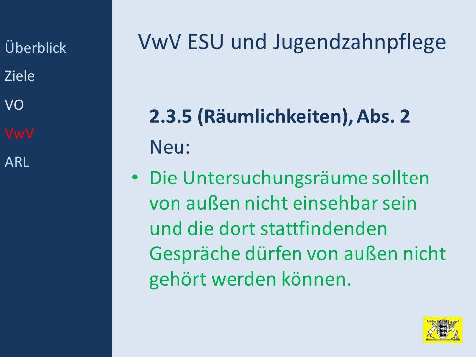 VwV ESU und Jugendzahnpflege 2.3.5 (Räumlichkeiten), Abs. 2 Neu: Die Untersuchungsräume sollten von außen nicht einsehbar sein und die dort stattfinde