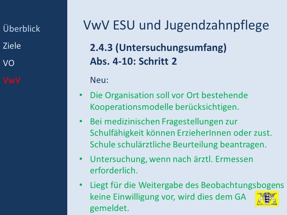 VwV ESU und Jugendzahnpflege 2.4.3 (Untersuchungsumfang) Abs. 4-10: Schritt 2 Neu: Die Organisation soll vor Ort bestehende Kooperationsmodelle berück