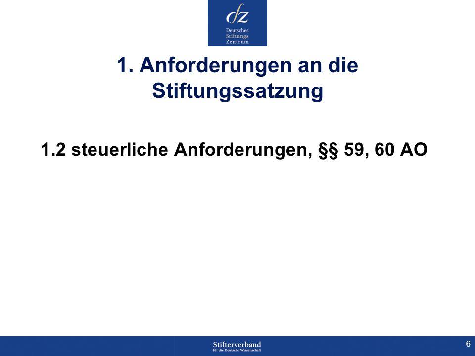 6 1. Anforderungen an die Stiftungssatzung 1.2 steuerliche Anforderungen, §§ 59, 60 AO