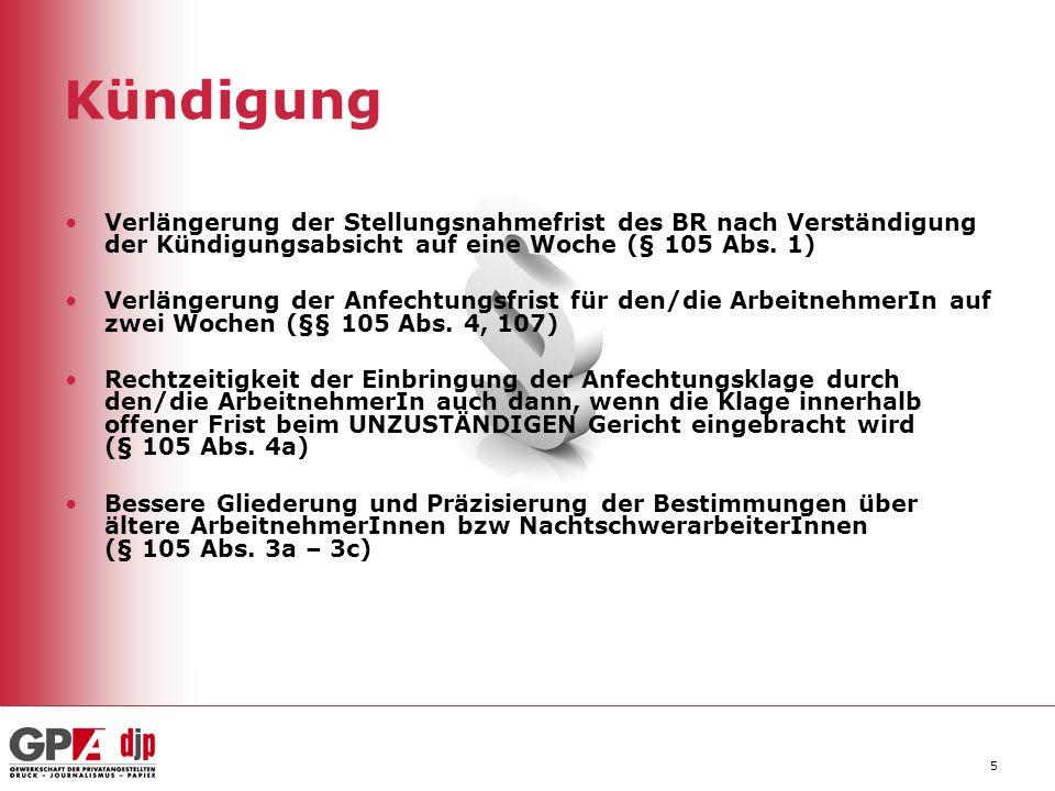 6 Zusatz: BEinstG Der besondere Kündigungsschutz von begünstigten Behinderten für Dienstverhältnisse, die ab dem 1.1.2011 neu begründet werden, soll für einen Zeitraum von 48 Monaten nicht zur Anwendung gelangen – abgesehen von den taxativ aufgezählten Ausnahmefällen.
