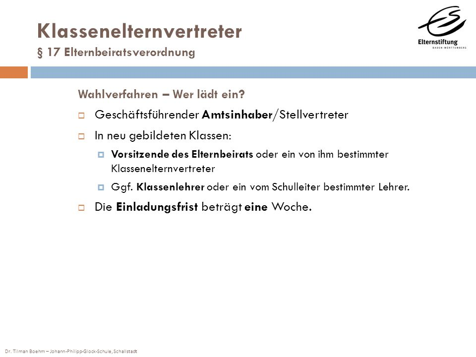Dr. Tilman Boehm – Johann-Philipp-Glock-Schule, Schallstadt Klassenelternvertreter § 17 Elternbeiratsverordnung Wahlverfahren – Wer lädt ein? Geschäft