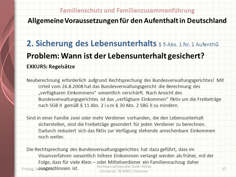 Freitag, 16. Mai 2014 Rechtsanwaltskanzlei Güler-Räcke Limmerstr. 78 30451 Hannover 17 2. Sicherung des Lebensunterhalts § 5 Abs. 1 Nr. 1 AufenthG Pro