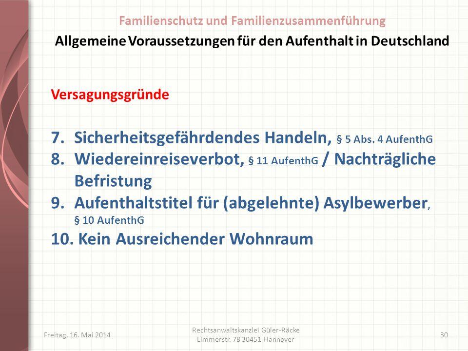Freitag, 16. Mai 2014 Rechtsanwaltskanzlei Güler-Räcke Limmerstr. 78 30451 Hannover 30 Versagungsgründe 7.Sicherheitsgefährdendes Handeln, § 5 Abs. 4