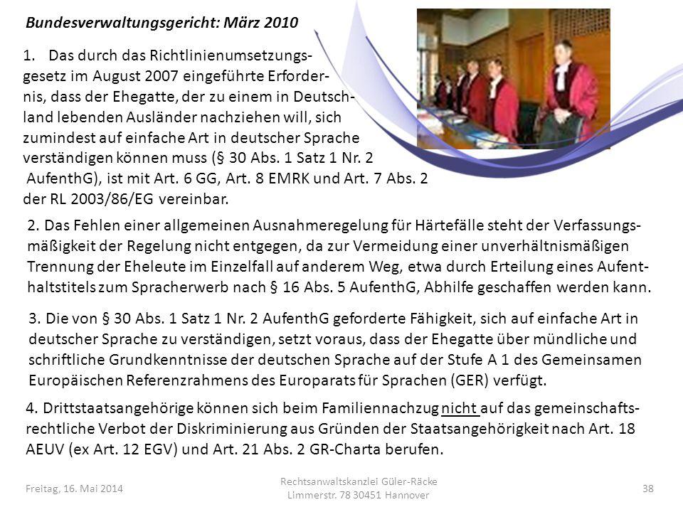 Freitag, 16. Mai 2014 Rechtsanwaltskanzlei Güler-Räcke Limmerstr. 78 30451 Hannover 38 1.Das durch das Richtlinienumsetzungs- gesetz im August 2007 ei