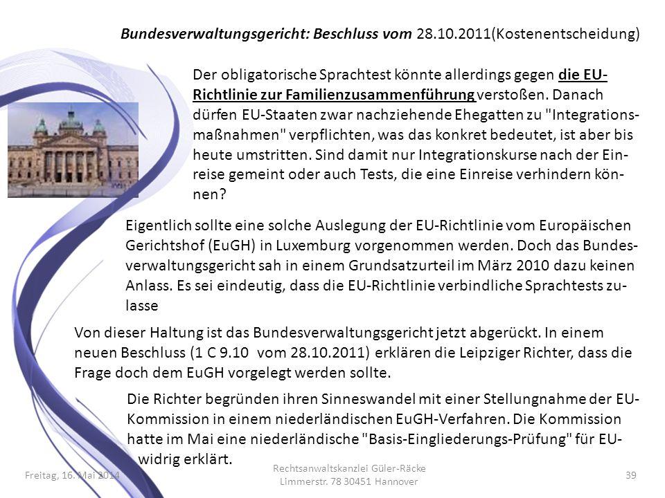 Bundesverwaltungsgericht: Beschluss vom 28.10.2011(Kostenentscheidung) Freitag, 16. Mai 2014 Rechtsanwaltskanzlei Güler-Räcke Limmerstr. 78 30451 Hann