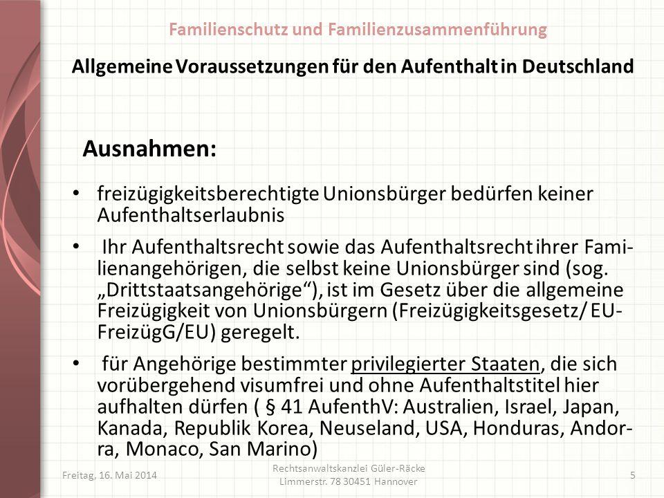 freizügigkeitsberechtigte Unionsbürger bedürfen keiner Aufenthaltserlaubnis Ihr Aufenthaltsrecht sowie das Aufenthaltsrecht ihrer Fami- lienangehörige