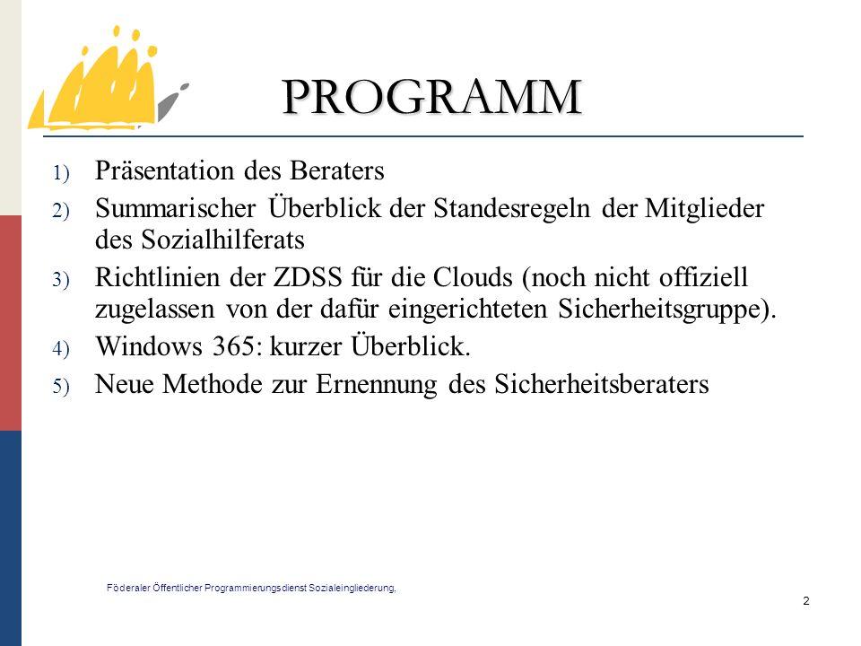 63 Neues Verfahren zur Ernennung des Sicherheitsberaters (2) Föderaler Öffentlicher Programmierungsdienst Sozialeingliederung, 3.
