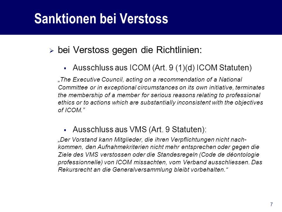 Sanktionen bei Verstoss bei Verstoss gegen die Richtlinien: Ausschluss aus ICOM (Art.
