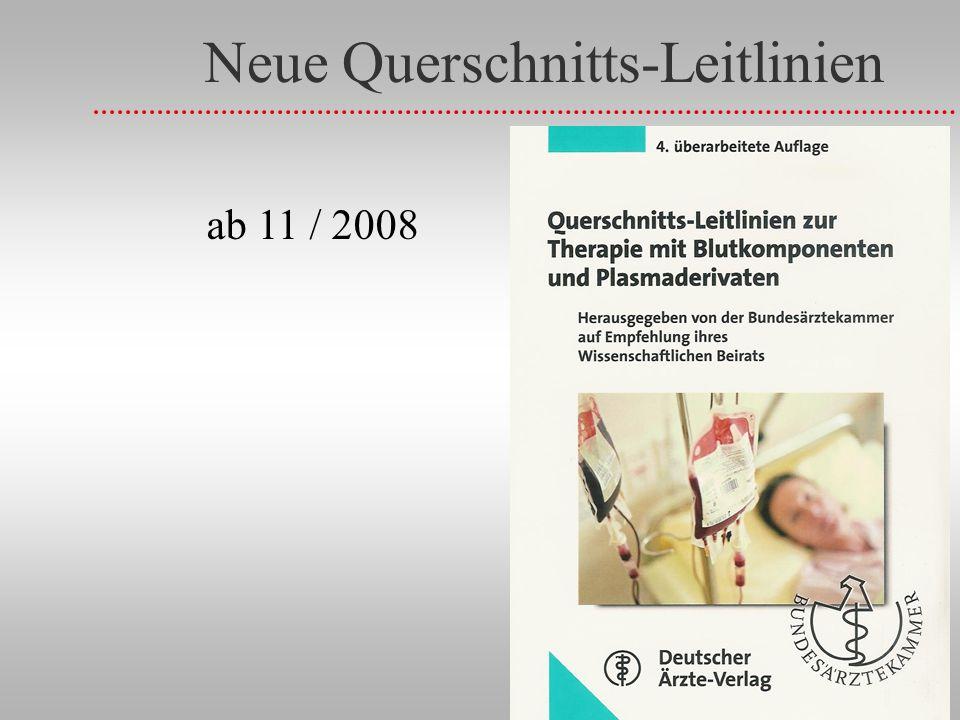 Neue Querschnitts-Leitlinien ab 11 / 2008