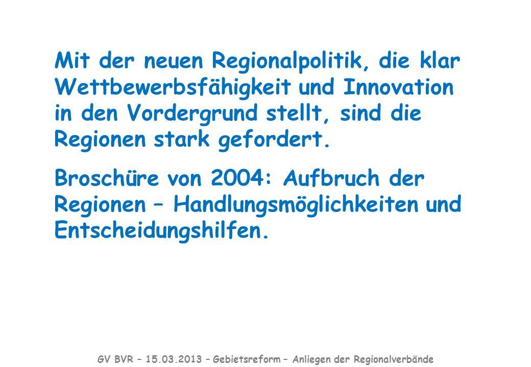 Mit der neuen Regionalpolitik, die klar Wettbewerbsfähigkeit und Innovation in den Vordergrund stellt, sind die Regionen stark gefordert.