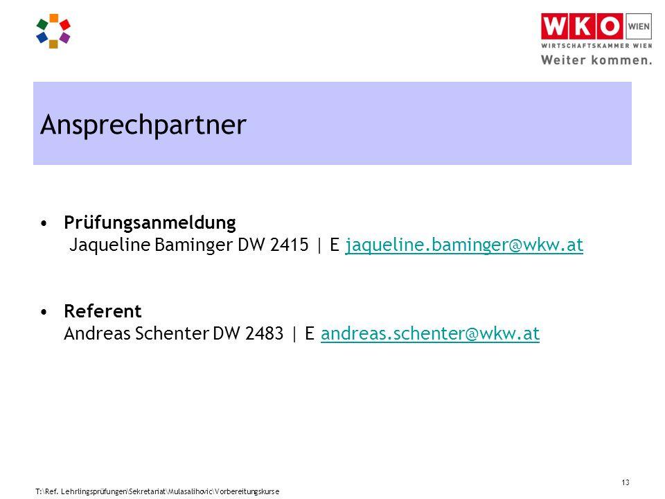Ansprechpartner Prüfungsanmeldung Jaqueline Baminger DW 2415 | E jaqueline.baminger@wkw.atjaqueline.baminger@wkw.at Referent Andreas Schenter DW 2483