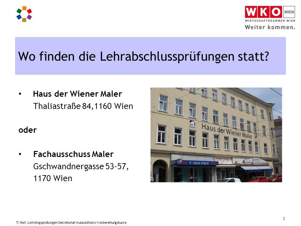 Haus der Wiener Maler Thaliastraße 84,1160 Wien oder Fachausschuss Maler Gschwandnergasse 53-57, 1170 Wien Wo finden die Lehrabschlussprüfungen statt?