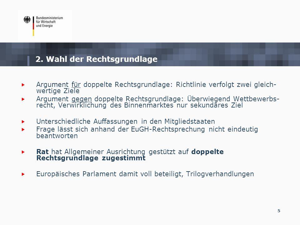 5 2. Wahl der Rechtsgrundlage Argument für doppelte Rechtsgrundlage: Richtlinie verfolgt zwei gleich- wertige Ziele Argument gegen doppelte Rechtsgrun