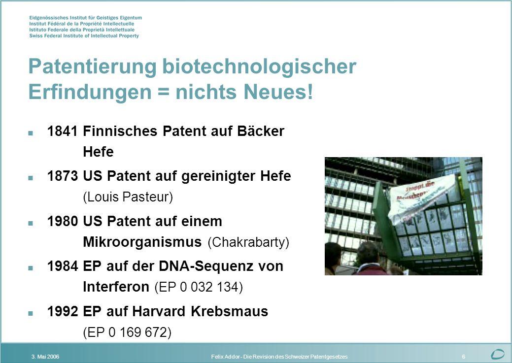 Felix Addor - Die Revision des Schweizer Patentgesetzes3. Mai 20066 Patentierung biotechnologischer Erfindungen = nichts Neues! n 1841 Finnisches Pate
