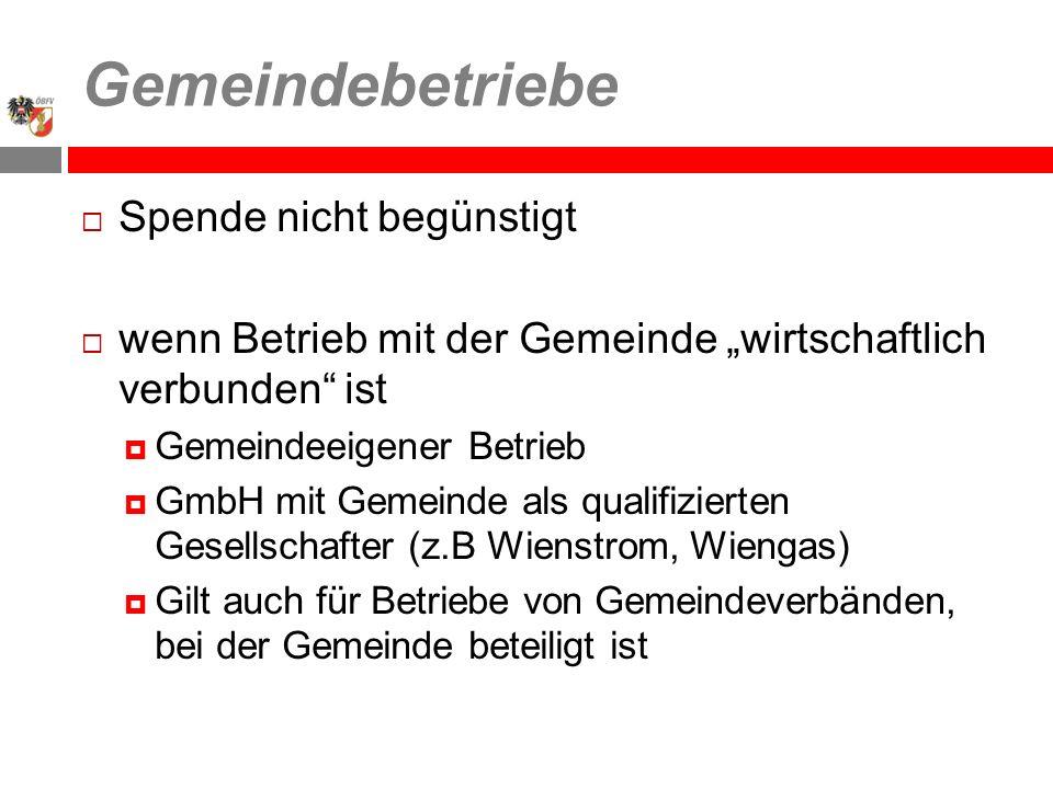 Gemeindebetriebe Spende nicht begünstigt wenn Betrieb mit der Gemeinde wirtschaftlich verbunden ist Gemeindeeigener Betrieb GmbH mit Gemeinde als qual