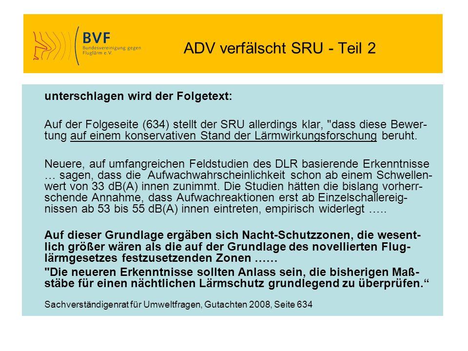 ADV verfälscht SRU - Teil 2 unterschlagen wird der Folgetext: Auf der Folgeseite (634) stellt der SRU allerdings klar,