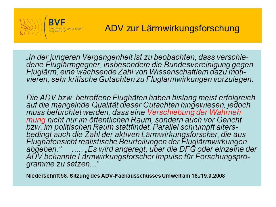 ADV zur Lärmwirkungsforschung In der jüngeren Vergangenheit ist zu beobachten, dass verschie- dene Fluglärmgegner, insbesondere die Bundesvereinigung