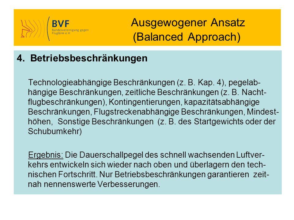 Ausgewogener Ansatz (Balanced Approach) 4. Betriebsbeschränkungen Technologieabhängige Beschränkungen (z. B. Kap. 4), pegelab- hängige Beschränkungen,