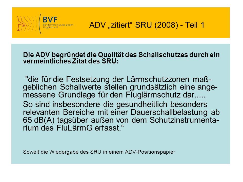 ADV zitiert SRU (2008) - Teil 1 Die ADV begründet die Qualität des Schallschutzes durch ein vermeintliches Zitat des SRU: