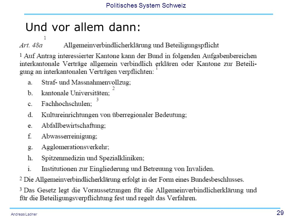 29 Politisches System Schweiz Andreas Ladner Und vor allem dann: 1 1 2 3