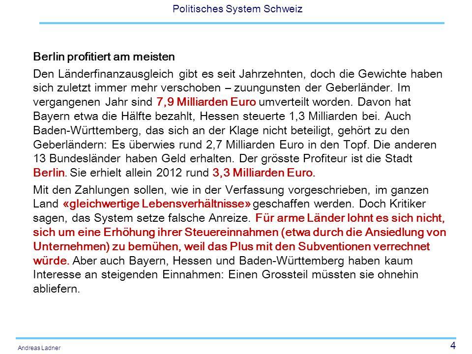 65 Politisches System Schweiz Andreas Ladner Hauptergebnisse (4) Aufgabenteilung zwischen Bund und Kantonen: Die mit der NFA vorgenommene Aufgabenteilung hat sich bewährt.