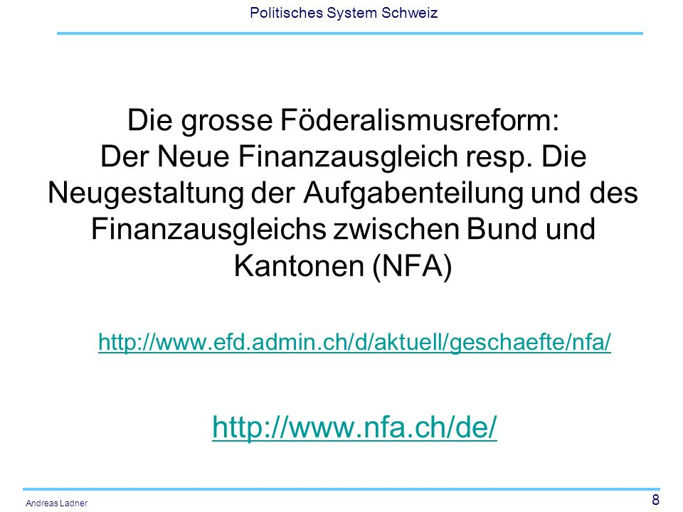 49 Politisches System Schweiz Andreas Ladner Sowie: Sollte der Wirksamkeitsbericht ein drittes Mal bestätigen, dass die Sonderlasten der Zentren nicht adäquat abgedeckt werden, dann fordern ZH, GE und BS eine bessere Berücksichtigung ihrer Lasten.