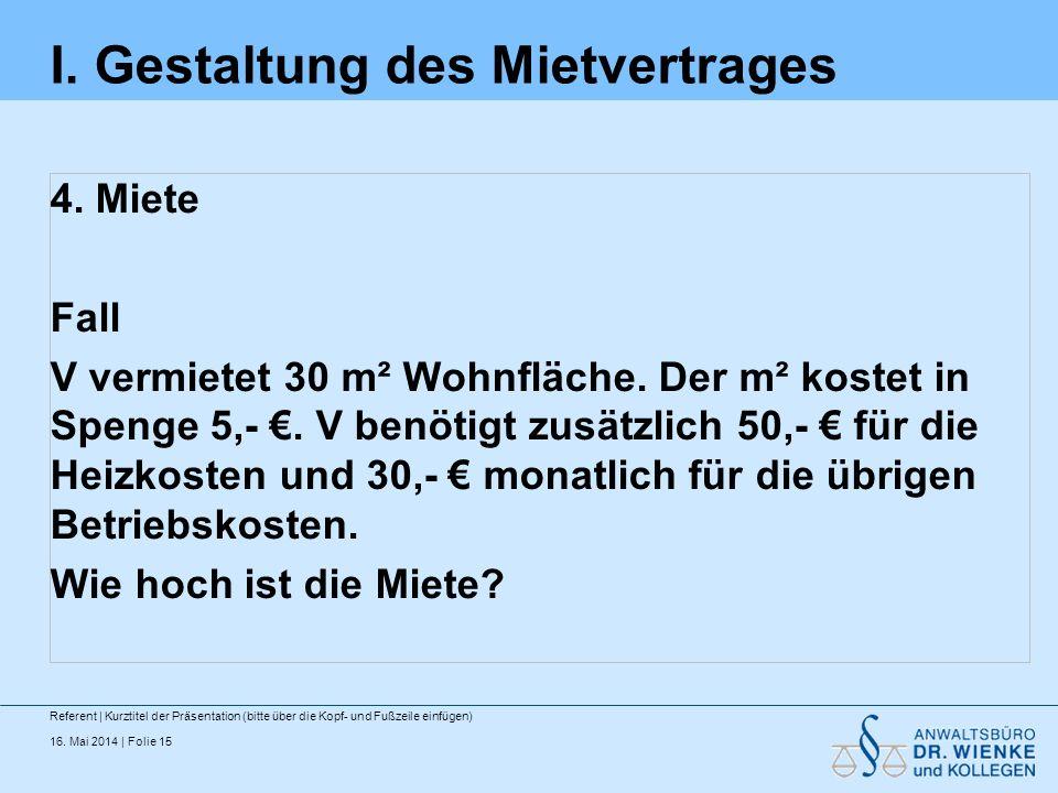 16.Mai 2014 | Folie 15 I. Gestaltung des Mietvertrages 4.